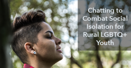 Chatting to combat social isolation for rural LGBTQ+ youth